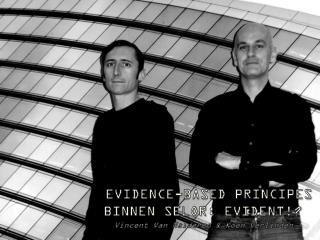 EVIDENCE-BASED PRINCIPES BINNEN SELOR: EVIDENT!?