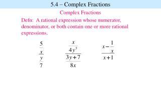 5.4 – Complex  Fractions