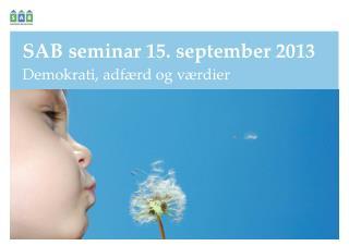 SAB  seminar  15.  september 2013