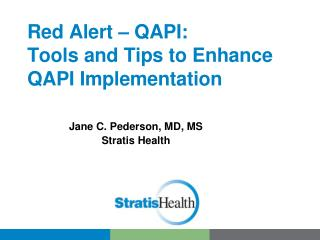 Red Alert � QAPI:  Tools  and Tips to Enhance QAPI Implementation