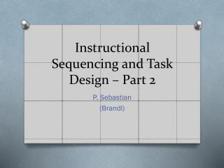 Instructional Sequencing and Task Design – Part 2