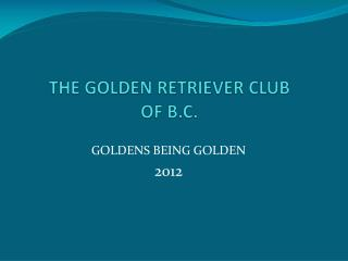 THE GOLDEN RETRIEVER CLUB OF B.C.