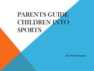 Parents  Guide  Children into Sports