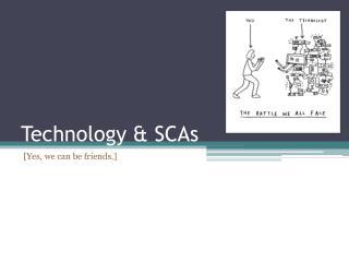 Technology & SCAs