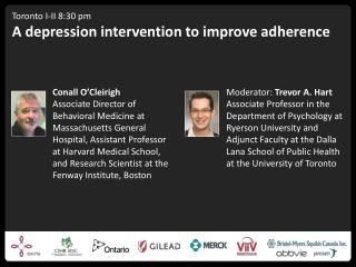 Toronto  I-II  8:30  pm A depression intervention to improve adherence