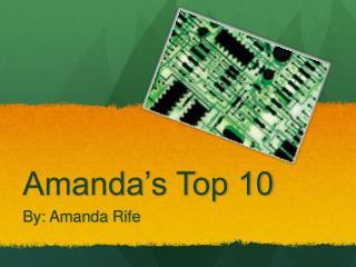 Amanda's Top 10