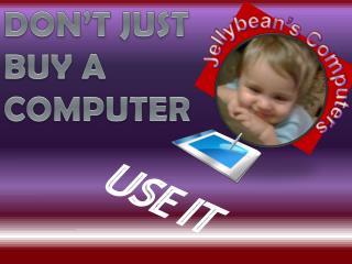 Jellybean's Co m puters
