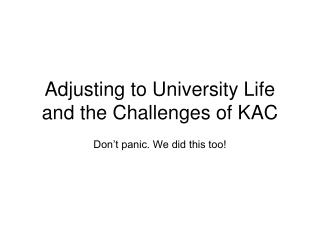 Adjusting to University Life and the Challenges of KAC