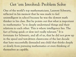 Get ' em  Involved: Problem Solve