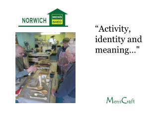 """Activity , identity and  meaning…"