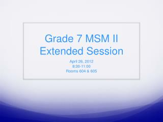 Grade 7 MSM II Extended Session