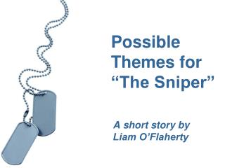 Possible Themes for �The Sniper�