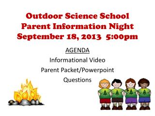 Outdoor Science School Parent Information Night September 18, 2013  5:00pm