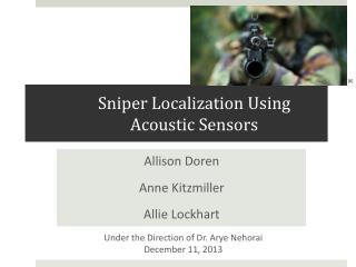 Sniper Localization Using Acoustic Sensors