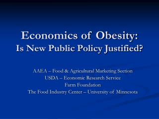 Economics of Obesity:  Is New Public Policy Justified