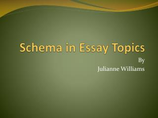 Schema in Essay Topics