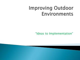Improving Outdoor  Environments