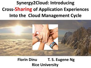 Florin  Dinu            T. S. Eugene Ng Rice University