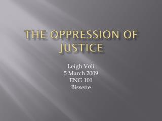 The Oppression of Justice