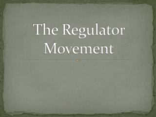 The Regulator Movement