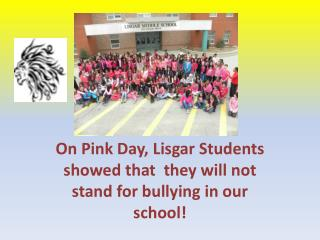 On Pink Day,  Lisgar  Students showed that  they will not stand for bullying in our school!