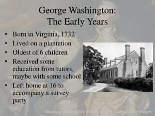 George Washington:  The Early Years
