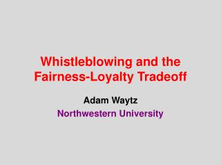 Whistleblowing and the Fairness-Loyalty Tradeoff
