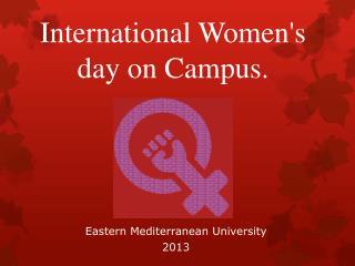 International Women's day on Campus.