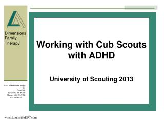 Working with Cub Scouts with ADHD University of Scouting  2013