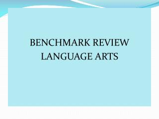 BENCHMARK REVIEW LANGUAGE ARTS