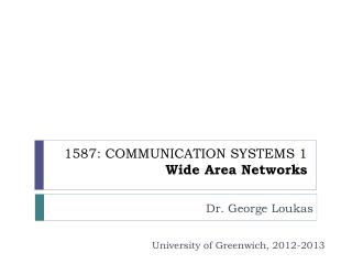 1587: COMMUNICATION SYSTEMS 1 Wide Area Networks