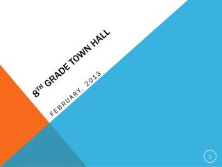8 th  Grade Town Hall