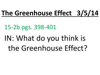 The Greenhouse Effect    3/5/14