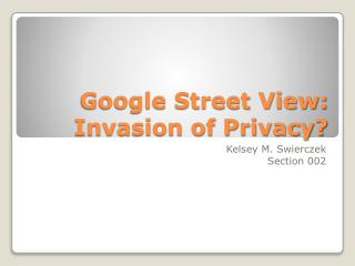 Google Street View:  Invasion of Privacy?
