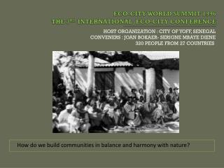 ECO-CITY WORLD SUMMIT 1996 THE 3 RD  INTERNATIONAL  ECO-CITY CONFER E NCE
