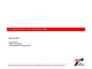 May  31,  2012 James M. Bass Chief Financial Officer Texas Department Of Transportation