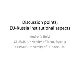 Discussion points,  EU-Russia institutional aspects