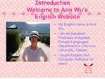 Introduction Welcome to Ann Wu