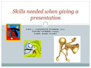Skills needed when giving a presentation