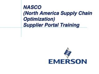 NASCO  (North America Supply Chain Optimization) Supplier Portal Training