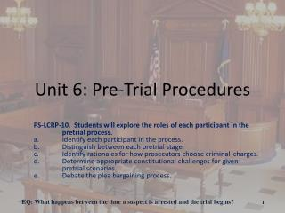 Unit 6: Pre-Trial Procedures