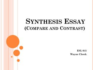Synthesis  Essay (Compare and Contrast)