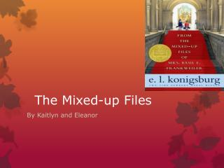 The Mixed-up Files