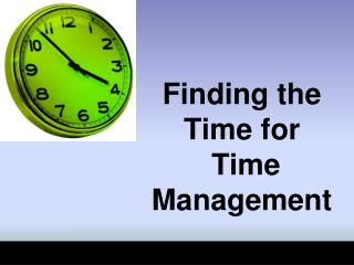 Finding the Time for  Time Management