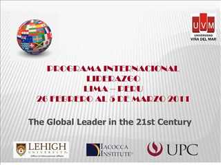 PROGRAMA INTERNACIONAL LIDERAZGO  LIMA   PERU  26 FEBRERO AL 5 DE MARZO 2011