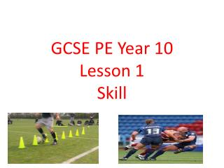 GCSE PE Year 10  Lesson 1 Skill
