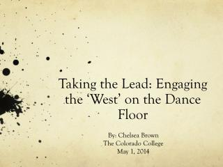 Taking the Lead: Engaging the 'West' on the Dance Floor