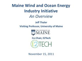 Maine Wind and Ocean Energy Industry  Initiative An Overview