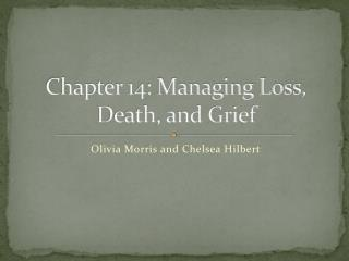 Chapter 14: Managing Loss, Death, and Grief