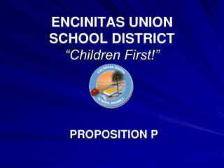 "ENCINITAS UNION  SCHOOL DISTRICT ""Children First!"""